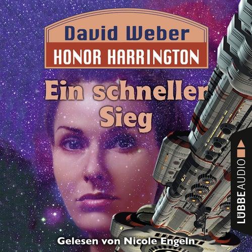 Ein schneller Sieg - Honor Harrington, Teil 3 (Ungekürzt) von David Weber