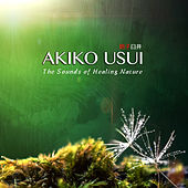 The Sounds of Healing Nature di Akiko Usui