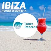 Ibiza House Session 2017 von Various Artists
