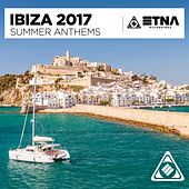 Ibiza 2017 - Summer Anthems by Various Artists