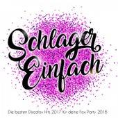 Schlager Einfach - Die besten Discofox Hits 2017 für deine Fox Party 2018 by Various Artists
