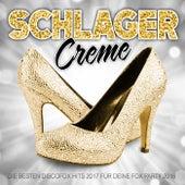 Schlager Creme - Die besten Discofox Hits 2017 für deine Fox Party 2018 by Various Artists