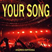 Your Song by Andres Espinosa