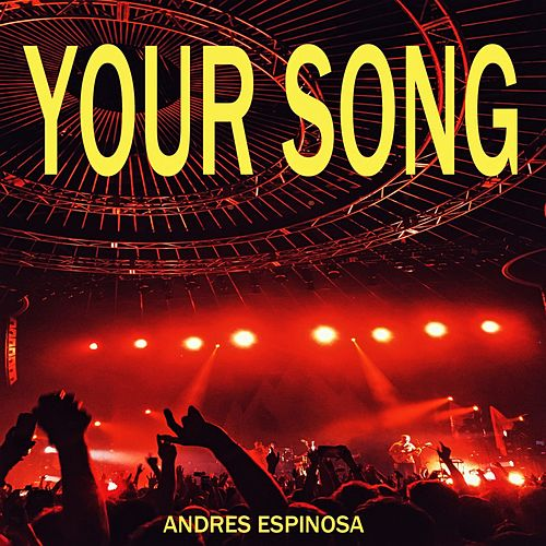 Your Song von Andres Espinosa