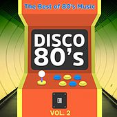 Disco 80's. Vol. 2 (The Best of 80's Music) de Various Artists