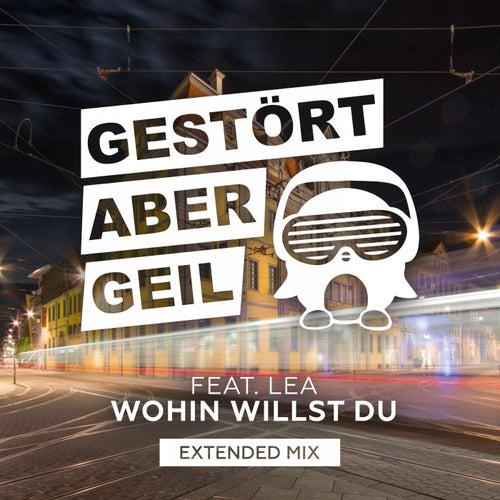 Wohin willst du (Extended Mix) von Gestört Aber GeiL