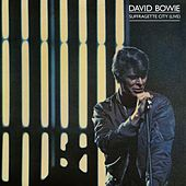 Suffragette City (Live) by David Bowie
