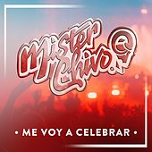 Me Voy a Celebrar de Mister Chivo