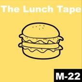 The Lunch Tape von M-22