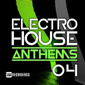 Electro House Anthems, Vol. 04 - EP by Various Artists