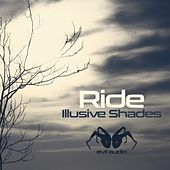 Illusive Shades - Single by RIDE