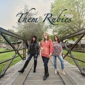 Them Rubies by Them Rubies