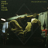 One Foot in This Club by MassMatiks
