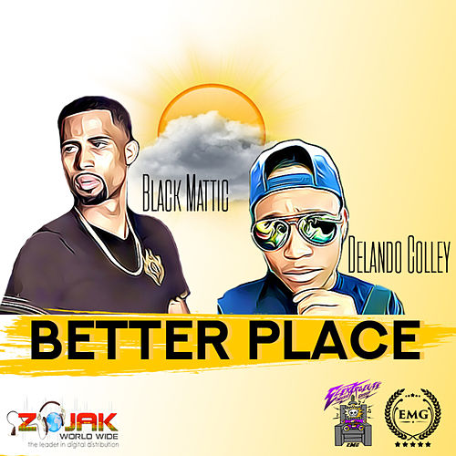 Better Place (Feat. Delando Colley) - Single by Black Mattic