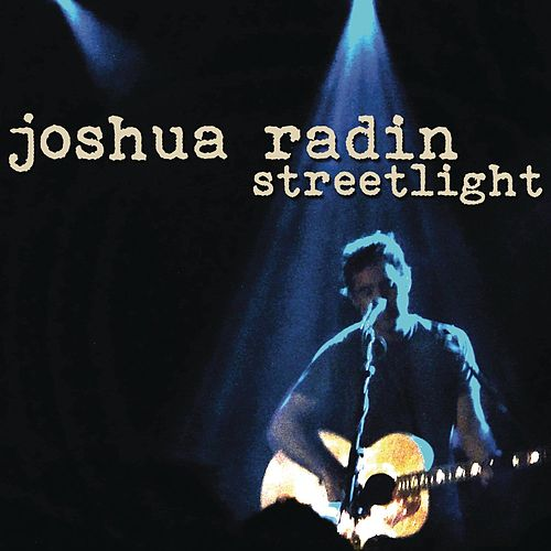 Streetlight by Joshua Radin