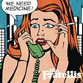 We Need Medicine by The Fratellis