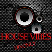 House Vibes (DJ's Only) by Various Artists