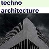 Techno Architecture by Various Artists