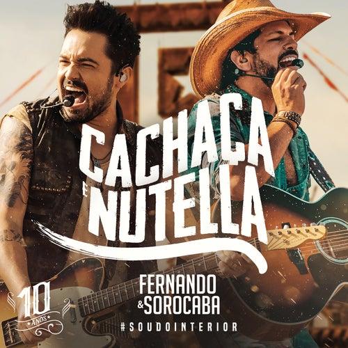 Cachaça e Nutella (Ao Vivo) de Fernando & Sorocaba