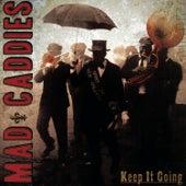 Keep It Going von Mad Caddies