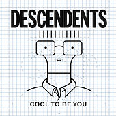 Cool to Be You von Descendents