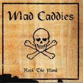 Rock the Plank von Mad Caddies