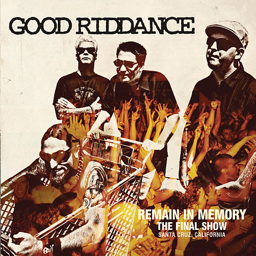 Remain in Memory - The Final Show by Good Riddance