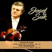 Antonín Dvořák - Violin Concerto In A Minor, Op. 53 / Felix Mendelssohn - Violin Concerto In E Minor, Op. 64 by Josef Suk