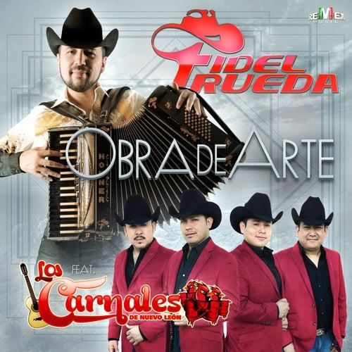 Obra de Arte (feat. Los Carnales de Nuevo León) by Fidel Rueda