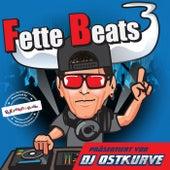 Fette Beats 3 (Präsentiert von DJ Ostkurve) von Various Artists