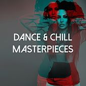 Dance & Chill Masterpieces by Various Artists