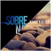 Sobrenatural e Atire a Primeira Pedra by Banda Rocknaldo