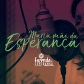 Maria Mãe da Esperança by Fazenda da Esperança