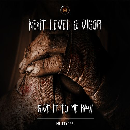 Give It To Me Raw by Next Level