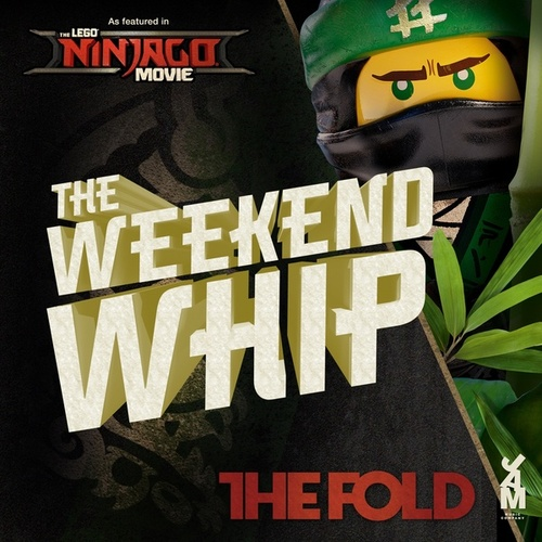 Weekend Whip Re-mastered by The Fold