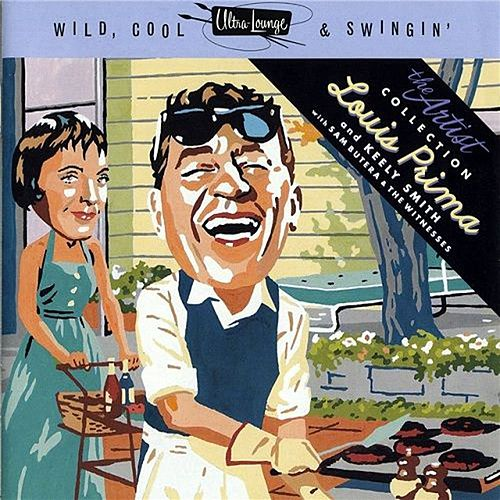 Wild, Cool & Swingin': The Artist Collection by Louis Prima