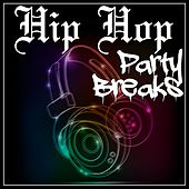 Hip Hop Party Breaks by Various Artists