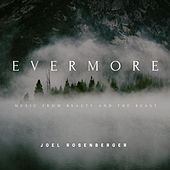 Evermore: Music from Beauty and the Beast de Joel Rosenberger