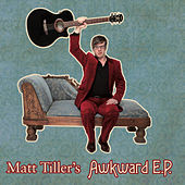 Awkward EP (Remastered) by Matt Tiller