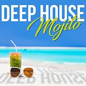Deep House Mojito by Various Artists