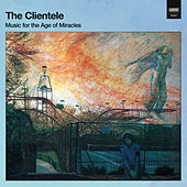 Everything You See Tonight Is Different From Itself by The Clientele