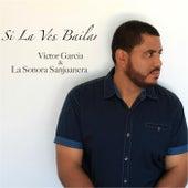 Si La Ves Bailar de Victor Garcia