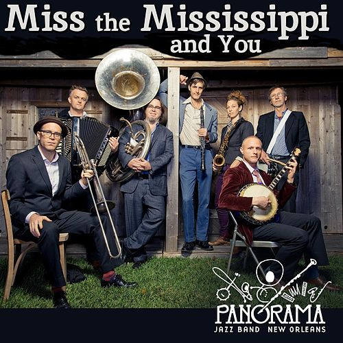 Miss the Mississippi and You by Panorama Jazz Band