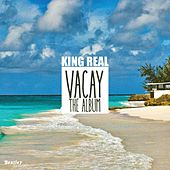 Vacay von The King Real