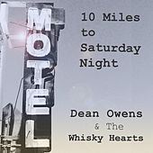 10 Miles to Saturday Night by Dean Owens