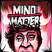 Mind over Matter by Skitzo