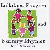 Lullabies, Prayers and Nursery Rhymes for Little Ones by Various Artists
