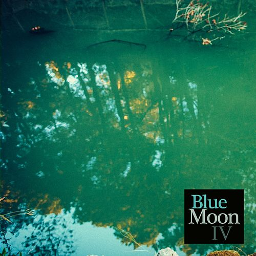 IV - Single by Blue Moon