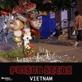 Poison Seeds by VietNam