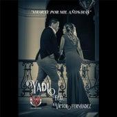 Amarte por Mil Años Mas (feat. Victor Fernandez) von Yadi Fernandez